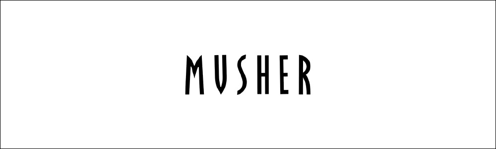 MUSHER マーシャー
